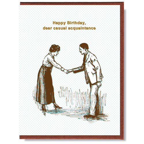 Dear Casual Acquaintance - Greeting Card