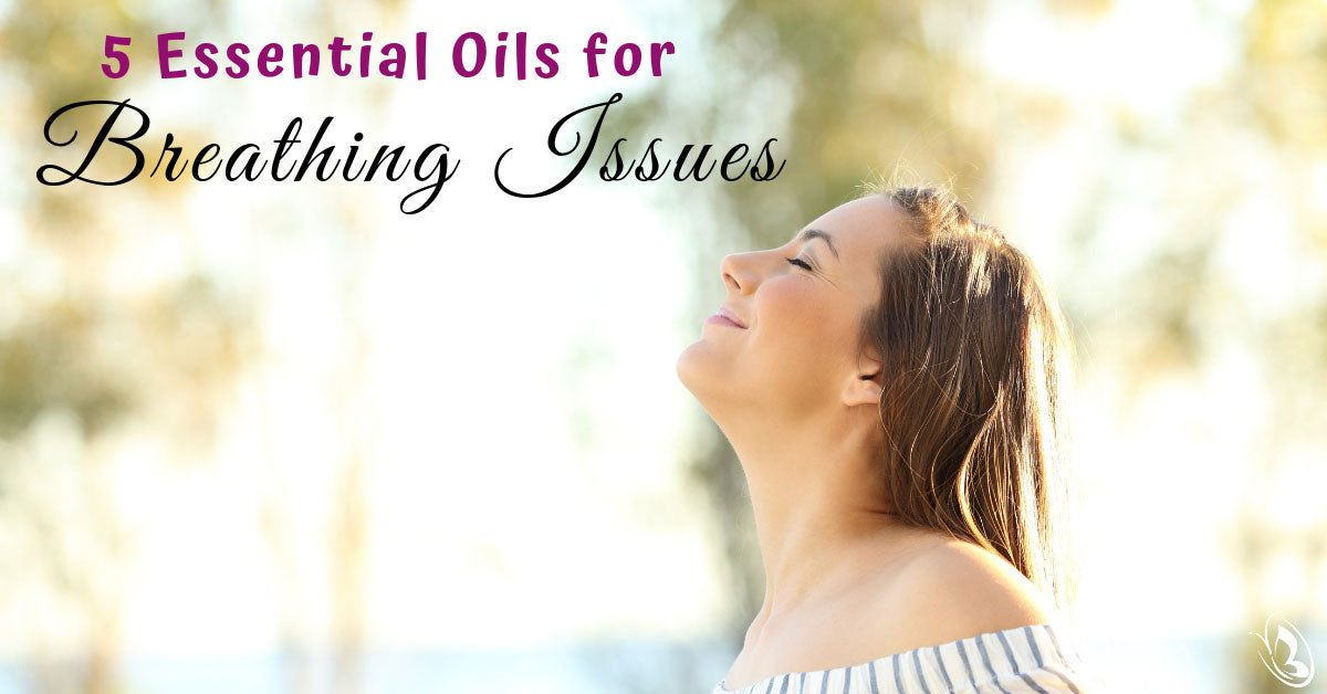 5 Essential Oils for Breathing Issues