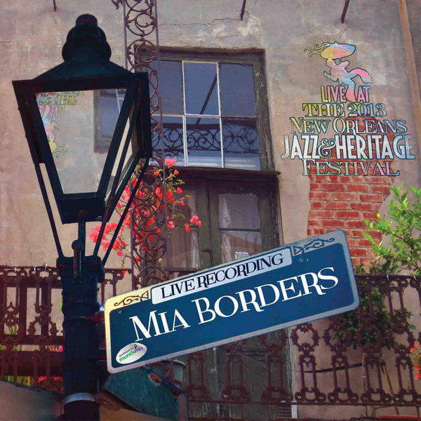 Mia Borders - Live at 2013 New Orleans Jazz & Heritage Festival