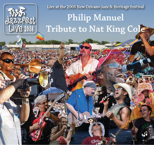 Philip Manuel's Tribute To Nat King Cole - Live at 2008 New Orleans Jazz & Heritage Festival