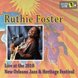 Ruthie Foster - Live at 2010 New Orleans Jazz & Heritage Festival
