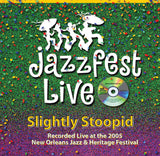 Slightly Stoopid - Live at 2005 New Orleans Jazz & Heritage Festival