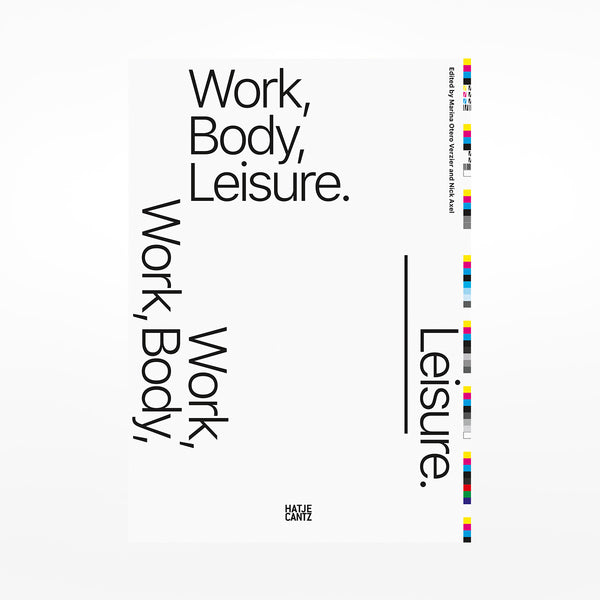 Work, Body, Leisure
