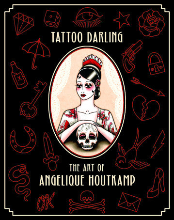 Tattoo Darling: The Art of Anqelique Houtkamp