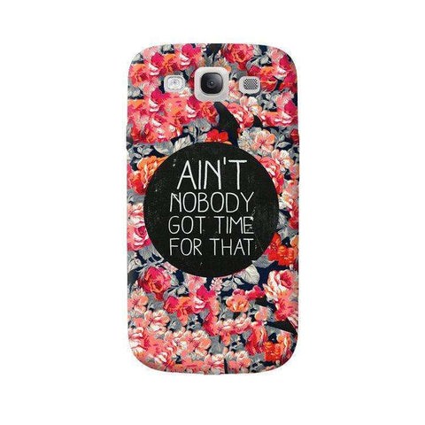 Ain't Nobody Got Time For That Samsung Galaxy S3 Case