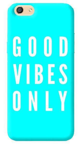 Good Vibes Only Oppo F1s Case
