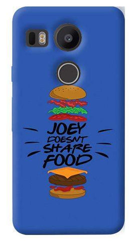 Joey Doesnt Share Food   Nexus 5X Case