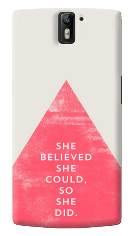 She Believed She Could Oneplus One