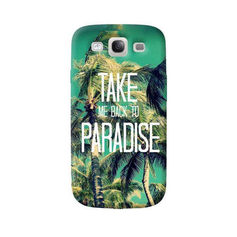Take Me Back To Paradise Samsung Galaxy S3 Case