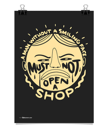A Man Without a Smiling Face Must Not Open a Shop Poster