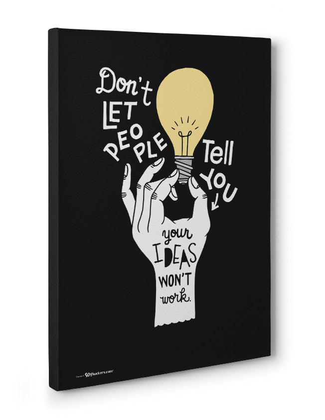 Canvas - Don't let people tell you your ideas won't work.  - 3
