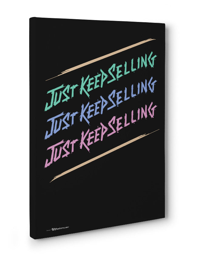Canvas - Just Keep Selling  - 3
