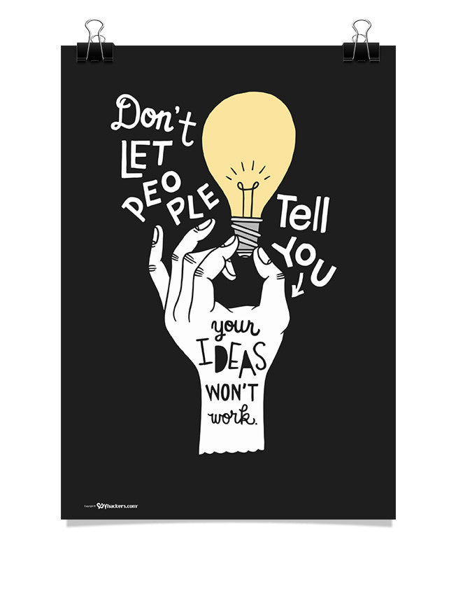 Poster - Don't let people tell you your ideas won't work.  - 1