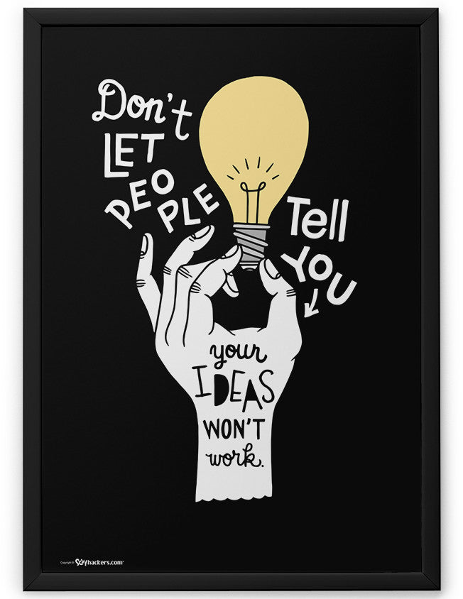 Poster - Don't let people tell you your ideas won't work.  - 2
