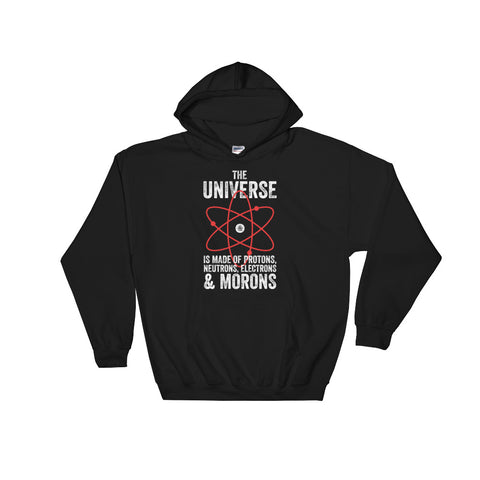 The Universe, Protons, and Morons Unisex Hoodie