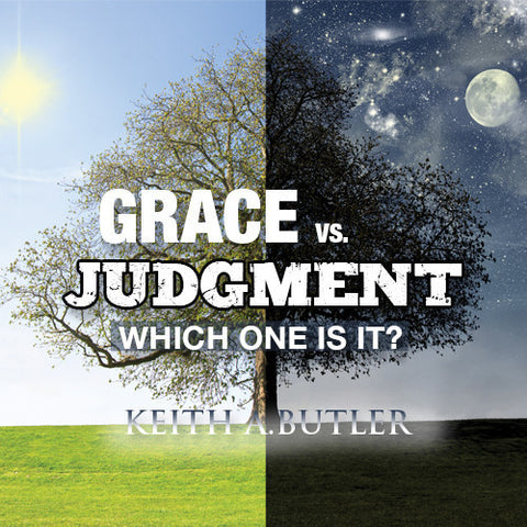 Grace vs Judgment: Which One Is It?