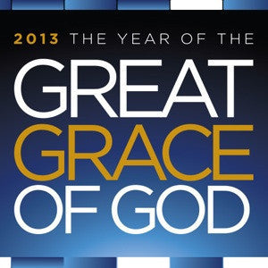 2013: The Year of the Great Grace of God
