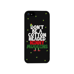 Cotton Headed Ninny Muggins Cute Christmas Phone Case Great Gift Idea - 365INLOVE