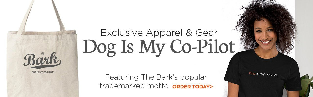 Dog Is My Co-Pilot Exclusive Apparel and Gear from The Bark