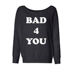 BAD 4 YOU OFF THE SHOULDER SWEATSHIRT