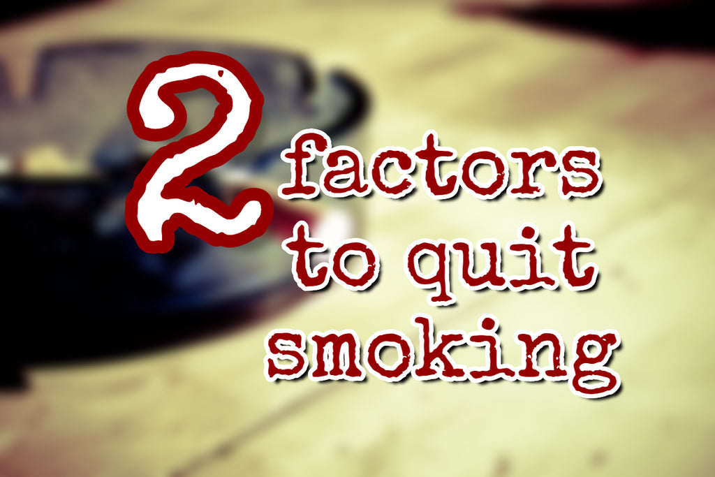 The 2 Factors to Quit Smoking