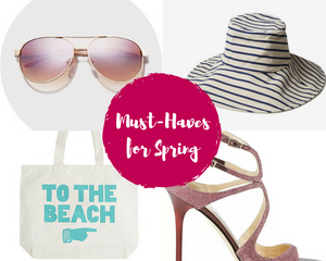Must-Haves for Spring