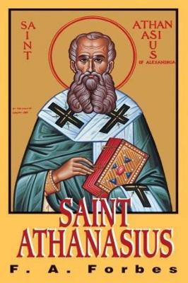 St. Athanasius: The Father of Orthodoxy