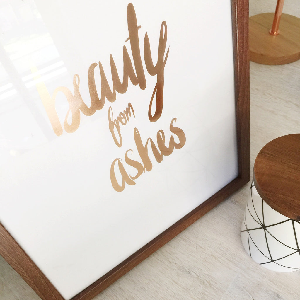 Beauty from Ashes copper foil wall print