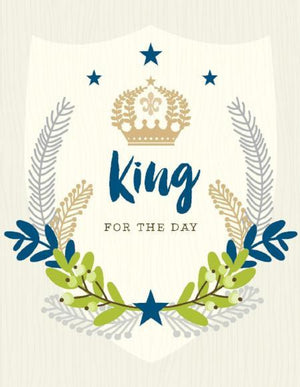 Crown King For Day Birthday Card