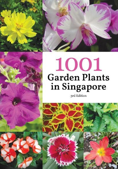 1001 Garden Plants In Singapore (3rd Edition)