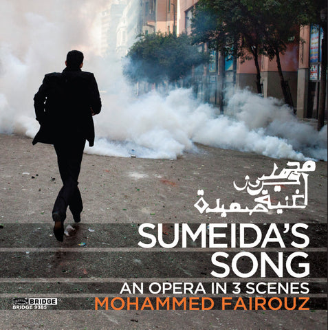 Mohammed Fairouz: Sumeida's Song <BR> BRIDGE 9385