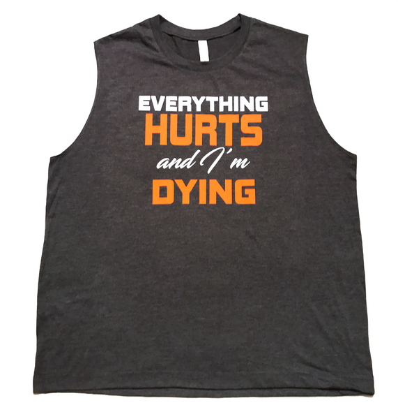 "Men's Sleeveless ""Everything Hurts And I'm Dying"" Tee - Dark Grey Heather"