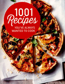 1001 Recipes You've Always Wanted to Cook
