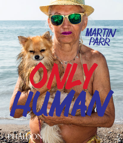 Only Human: Photographs by Martin Parr Hardcover Catalogue