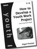 Cover: Y 6 How to Develop a Youth Work Project: Learning from Noah