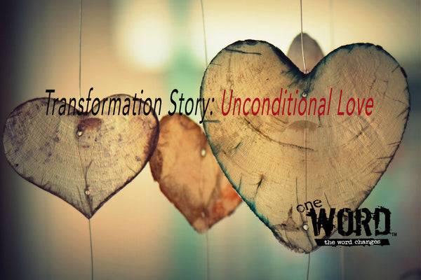 Transformation Story: Unconditional Love
