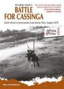 Battle For Cassinga: South Africa's Controversial Cross-border Raid, Angola 1978   -   Mike McWilliams