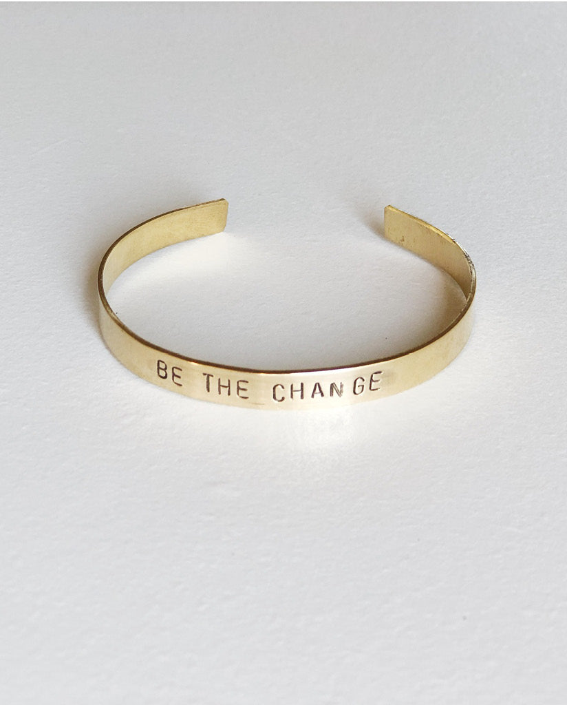 BE THE CHANGE Hand-Stamped Brass Cuff