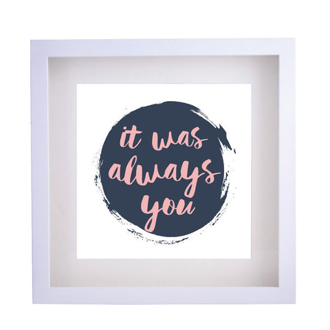 valentines day gift - it was always you