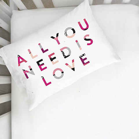 All You Need Is Love Pillowcase (One 14x20.5 Toddler Size Pillow Case) Couples Gifts For Her - Wedding Decoration - Anniversary Gift Birthday Present