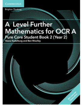 A/AS Level Further Maths for OCR Year 2 Further Pure Student Book with Cambridge Elevate enhanced edition (2 Years) NYP