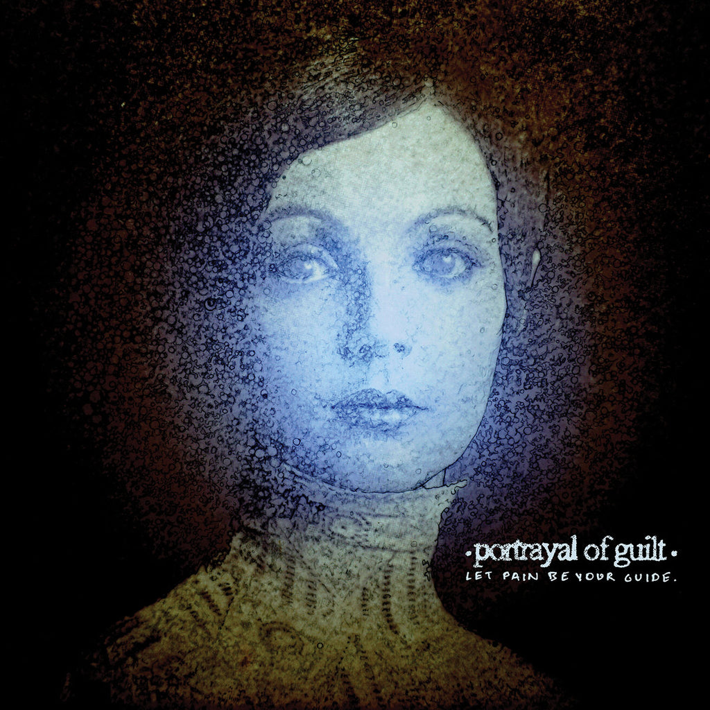 "Portrayal of Guilt ""Let Pain Be Your Guide"" LP"