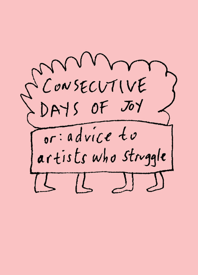 Consecutive Days of Joy: A Mini Manual and Manifesto