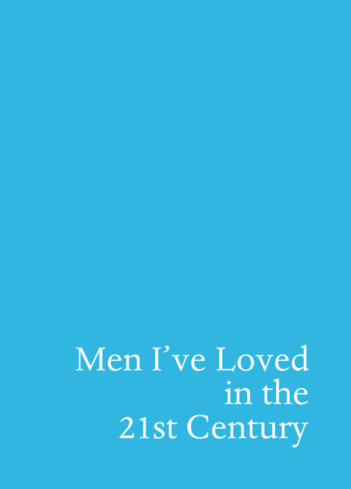 Men I've Loved in the 21st Century