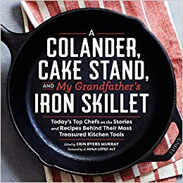 A Colander, Cake Stand, and My Grandfathers Iron Skillet