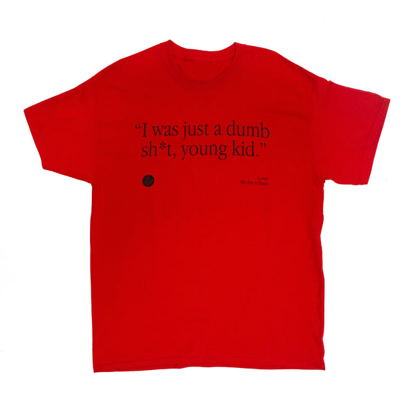 Dumb, Shit Kid Tee (Red)