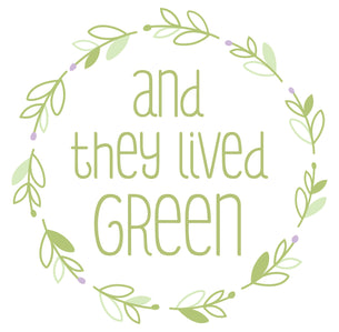 And They Lived Green