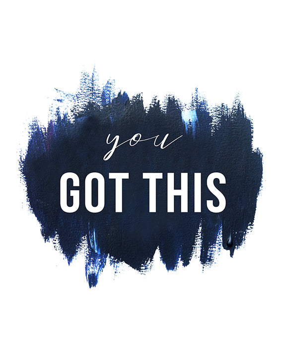 You Got This Black and White Empowering Art Print