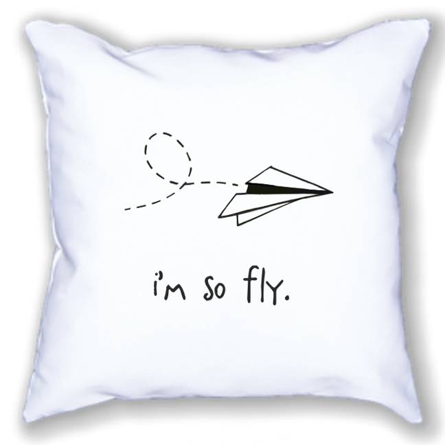 i'm so fly. 18x18 pillow.