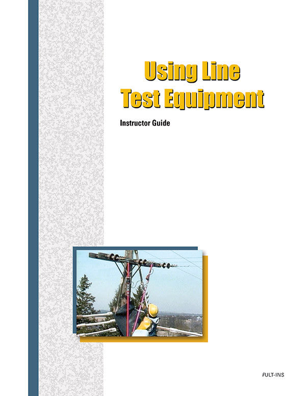 Using Line Test Equipment - Instructor Guide